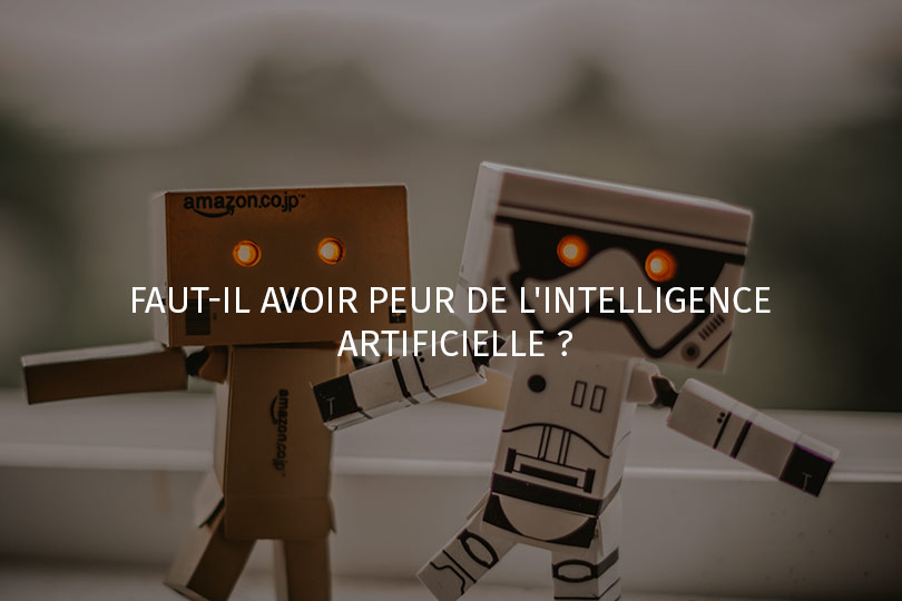 faut il avoir peur de l 39 intelligence artificielle blog web marketing. Black Bedroom Furniture Sets. Home Design Ideas